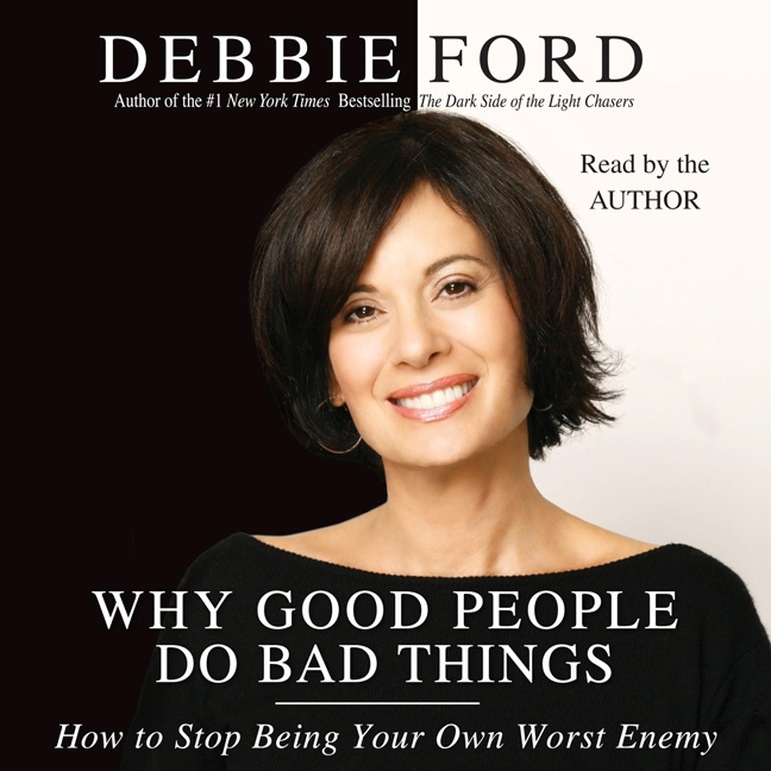 Printable Why Good People Do Bad Things: How to Stop Being Your Own Worst Enemy Audiobook Cover Art