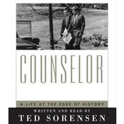 Counselor: Life at the Edge of History Audiobook, by Ted Sorensen
