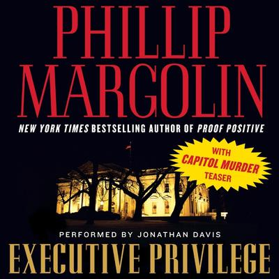 Executive Privilege: with Capitol Murder teaser Audiobook, by Phillip Margolin