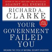Your Government Failed You Audiobook, by Richard A. Clarke