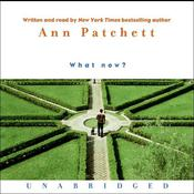 What Now?, by Ann Patchett