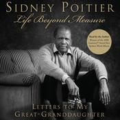 Life Beyond Measure: Letters to my Great-Granddaughter, by Sidney Poitier