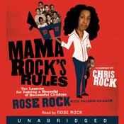 Mama Rocks Rules: Ten Lessons for Raising Ten (or Less) Su Audiobook, by Valerie Graham, Rose Rock
