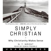 Simply Christian: Why Christianity Makes Sense, by N. T. Wright