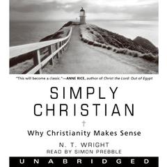 Simply Christian: Why Christianity Makes Sense Audiobook, by N. T. Wright