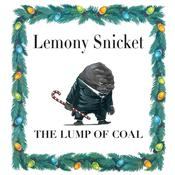 The Lump of Coal, by Lemony Snicket