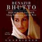 Reconciliation: Islam, Democracy, and the West Audiobook, by Benazir Bhutto