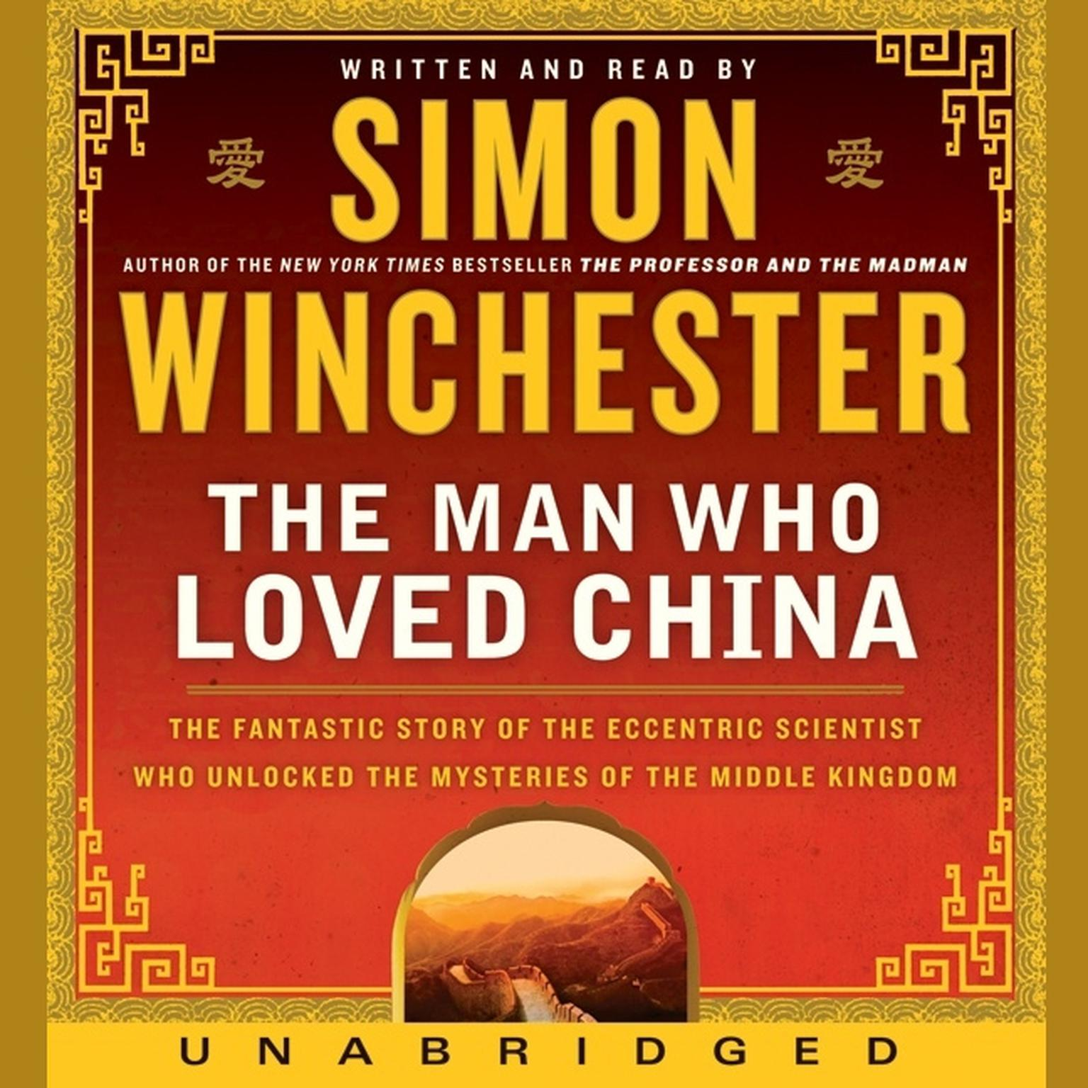 Printable The Man Who Loved China: The Fantastic Story of the Eccentric Scientist Who Unlocked the Mysteries of the Middle Kingdom' The Fantastic Story of the Eccentric Scientist Who Unlocked the Mysteries of the Middle Kingdom' Audiobook Cover Art
