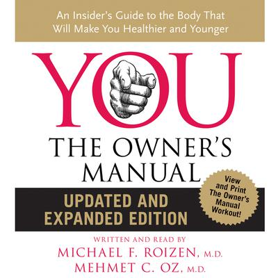 YOU: The Owners Manual: An Insider's Guide to the Body that Will Audiobook, by Michael F. Roizen