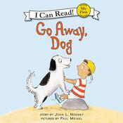 Go Away, Dog, by Joan L. Nodset