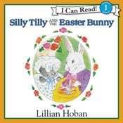 Silly Tilly and the Easter Bunny Audiobook, by Lillian Hoban