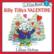 Silly Tilly's Valentine, by Lillian Hoban