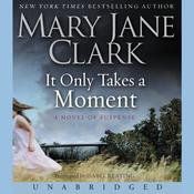It Only Takes a Moment Audiobook, by Mary Jane Clark