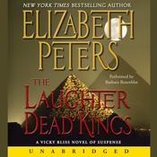 The Laughter of Dead Kings Audiobook, by Elizabeth Peters