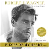 Pieces of My Heart: A Life Audiobook, by Robert J. Wagner