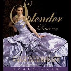 Splendor: A Luxe Novel Audiobook, by Anna Godbersen