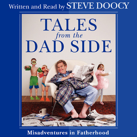 Printable Tales From the Dad Side: Misadventures in Fatherhood Audiobook Cover Art