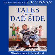 Tales From the Dad Side: Misadventures in Fatherhood Audiobook, by Steve Doocy
