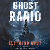 Ghost Radio Audiobook, by Leopoldo Gout
