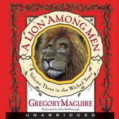 A Lion Among Men: Volume Three in The Wicked Years, by Gregory Maguire