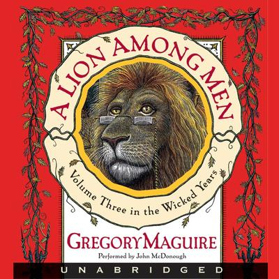A Lion Among Men: Volume Three in The Wicked Years Audiobook, by Gregory Maguire