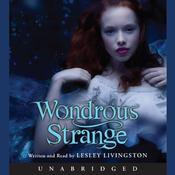 Wondrous Strange Audiobook, by Lesley Livingston