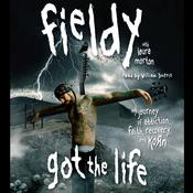 Got The Life: My Journey of Addiction, Faith, Recovery, and Korn, by Fieldy