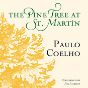 The Pine Tree at St. Martin Audiobook, by Paulo Coelho