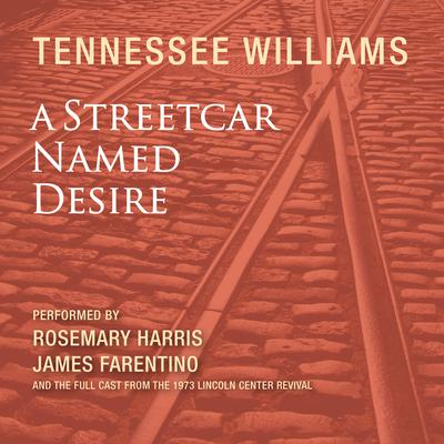 A Streetcar Named Desire (Abridged) Audiobook, by Tennessee Williams