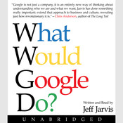 What Would Google Do? Audiobook, by Jeff Jarvis