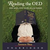 Reading the OED: One Man, One Year, 21,730 Pages Audiobook, by Ammon Shea