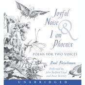Joyful Noise and I Am Phoenix, by Paul Fleischman