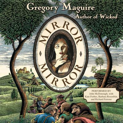 Mirror Mirror: A Novel Audiobook, by Gregory Maguire