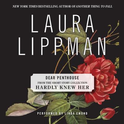 Dear Penthouse Forum (A First Draft) Audiobook, by Laura Lippman