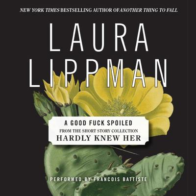 A Good Fuck Spoiled Audiobook, by Laura Lippman