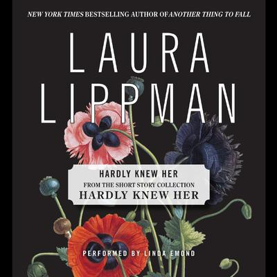Hardly Knew Her Audiobook, by Laura Lippman