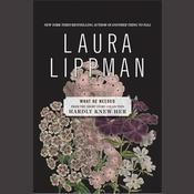 What He Needed: From the Short Story Collection Hardly Knew Her, by Laura Lippman
