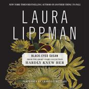 Black-Eyed Susan: From the Short Story Collection Hardly Knew Her Audiobook, by Laura Lippman