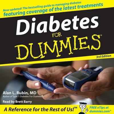 Diabetes For Dummies 3rd Edition (Abridged) Audiobook, by Alan Rubin