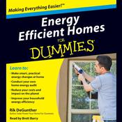 Energy Efficient Homes for Dummies Audiobook, by Rik DeGunther