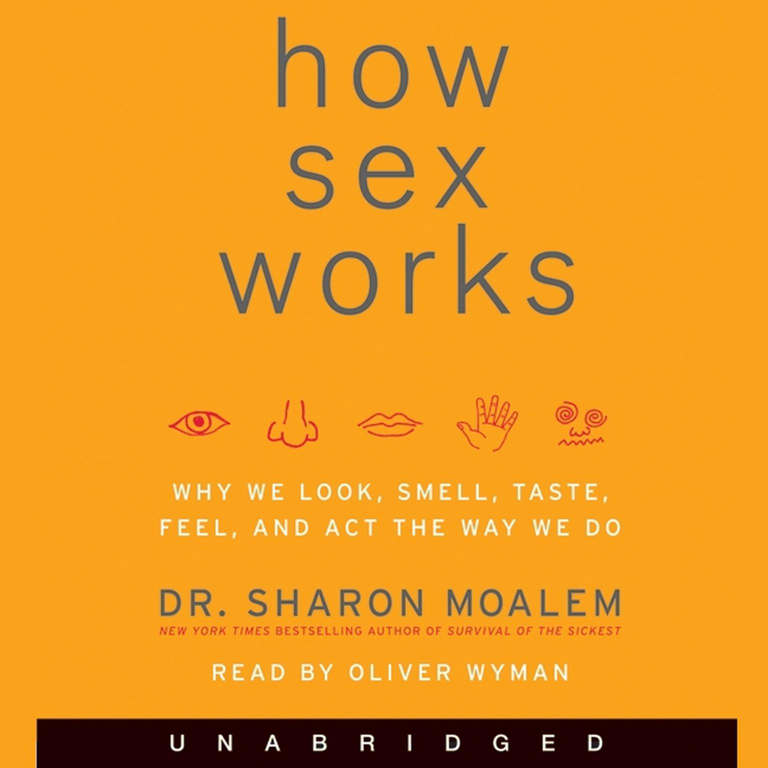 Printable How Sex Works: Why We Look, Smell, Taste, Feel, and Act the Way We Do Audiobook Cover Art