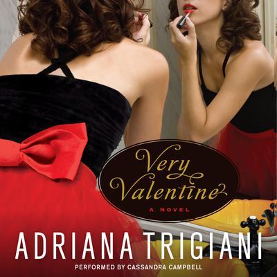 Very Valentine: A Novel Audiobook, by Adriana Trigiani
