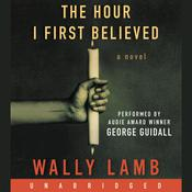 The Hour I First Believed: A Novel, by Wally Lamb