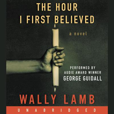 The Hour I First Believed: A Novel Audiobook, by