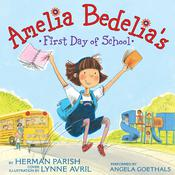 Amelia Bedelias First Day of School, by Herman Parish