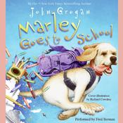 Marley Goes to School Audiobook, by John Grogan