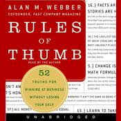 Rules of Thumb: 52 Truths for Winning at Business without Losing Your Self, by Alan M. Webber
