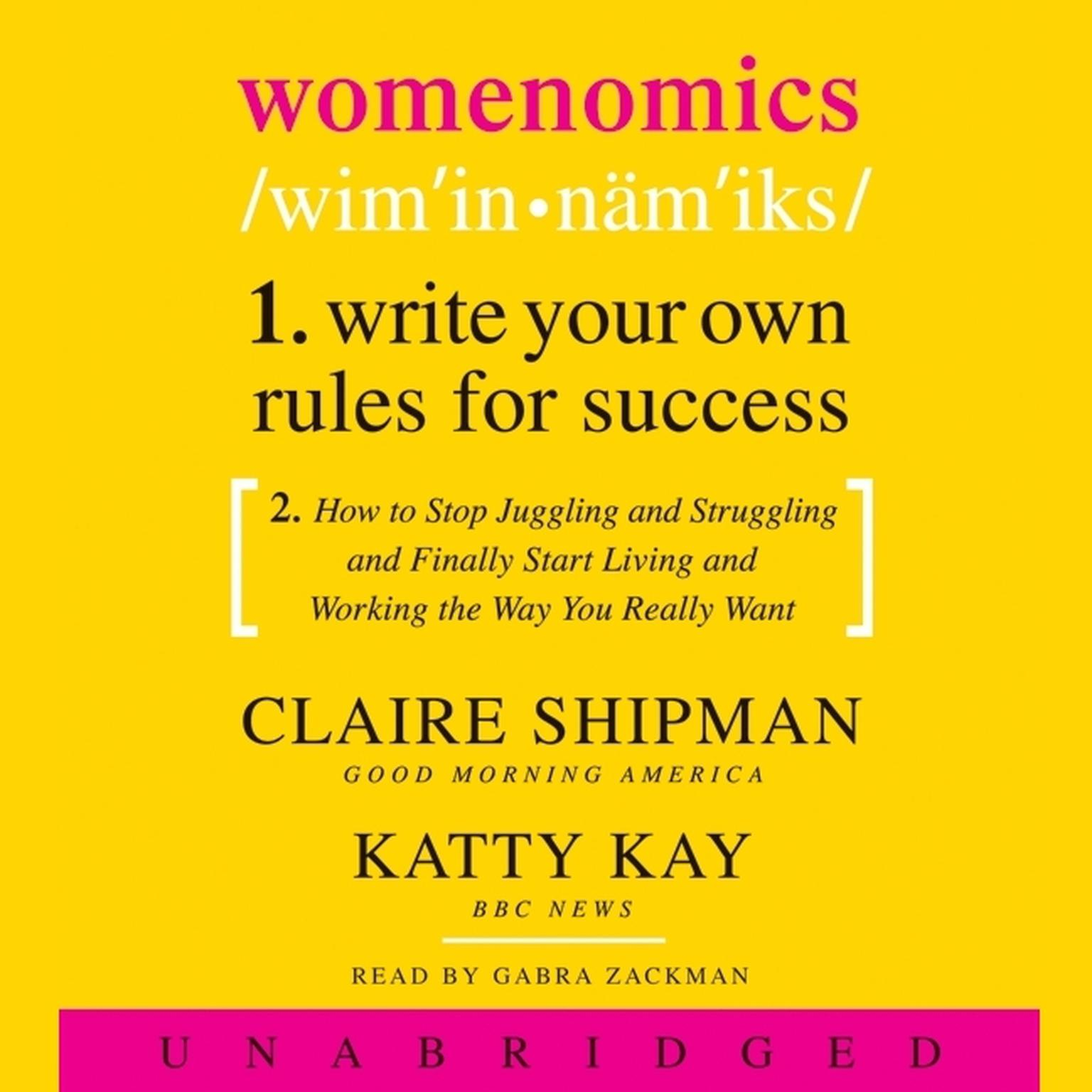 Printable Womenomics: Work Less, Achieve More, Live Better Audiobook Cover Art