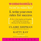 Womenomics: Work Less, Achieve More, Live Better Audiobook, by Claire Shipman, Katty Kay