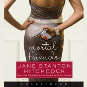 Mortal Friends Audiobook, by Jane Stanton Hitchcock